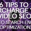 6 Tips to Supercharge Your Video SEO (Video Search Engine Optimization)
