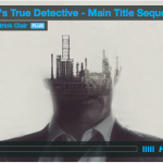 HBO's True Detective - Main Title Sequence