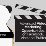 Advanced Video Marketing Opportunities On Facebook, Vine, and Twitter
