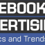 Facebook Advertising: The Statistics And Trends You Need To Know [Infographic]