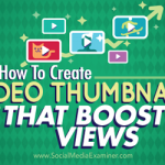 How to Create Video Thumbnails That Boost Views