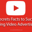 20 Secrets Facts to Succeed Using Video Advertising