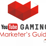 The Marketer's Guide to New YouTube Gaming Platform