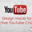 Awesome Design Hacks for Building an Effective YouTube Channel