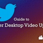 Guide to Upload Video to Twitter from Desktop