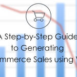 A Step-by-Step Guide to Generating eCommerce Sales Using Video