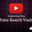 How to Improve Your YouTube Search Visibility