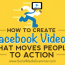 How to Create a Facebook Video Ad That Moves People to Action