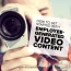 How to Get Started With Employee-Generated Video Content