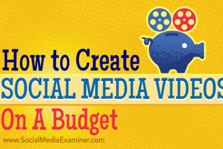 How to Create Social Media Videos on a Budget