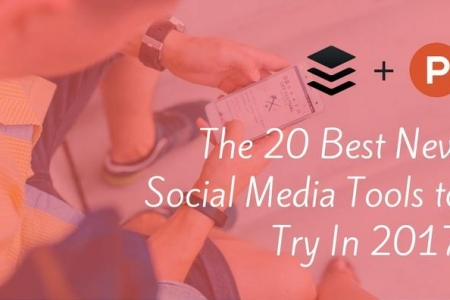 The 20 Best New Social Media Tools to Try in 2017 (And How to Use Them)