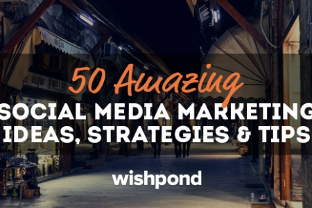 50 Amazing Social Media Marketing Ideas, Strategies & Tips