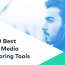 Are You Listening? The 20 Best Social Media Monitoring Tools