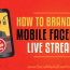 How to Brand Your Mobile Facebook Live Streams