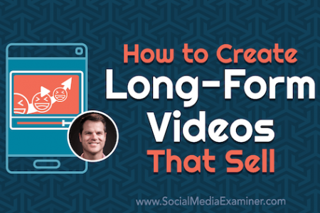 How to Create Long-Form Videos That Sell